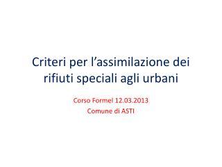 Criteri per l'assimilazione dei rifiuti speciali agli urbani
