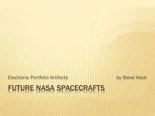 Future NASA Spacecrafts