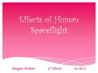 Effects of Human Spaceflight