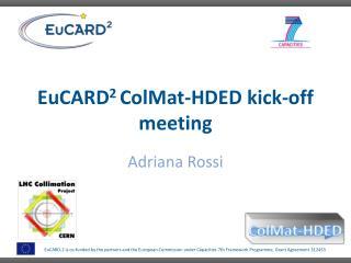 EuCARD 2  ColMat -HDED  kick -off meeting