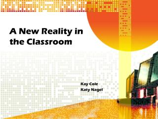 A New Reality in the Classroom