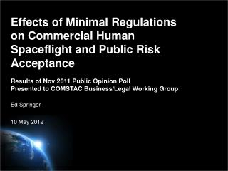 Effects of Minimal Regulations on Commercial Human Spaceflight and Public Risk Acceptance