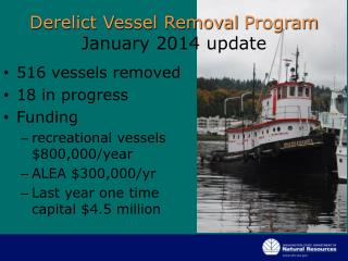 Derelict Vessel Removal  Program January 2014 update