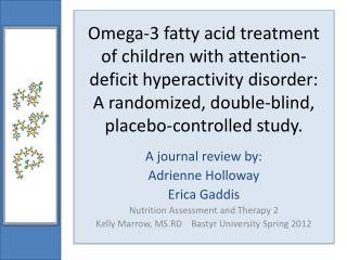 A journal review by: Adrienne Holloway Erica Gaddis Nutrition Assessment and Therapy 2