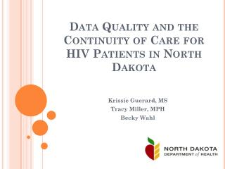 Data Quality and the Continuity of Care for HIV Patients in North Dakota