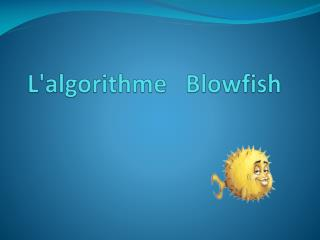 L'algorithme    Blowfish