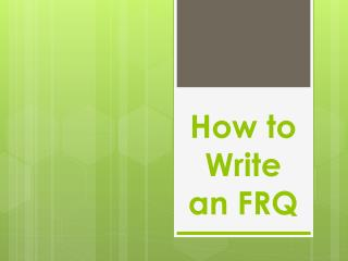 How to Write an FRQ