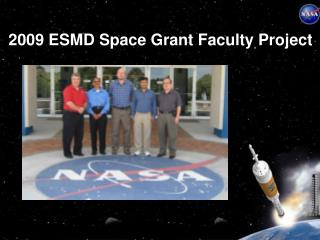 2009 ESMD Space Grant Faculty Project