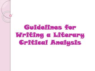 Guidelines for Writing a Literary  Critical Analysis