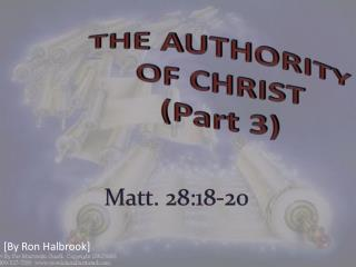 THE AUTHORITY                 OF CHRIST (Part 3)