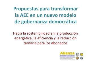 Propuestas para  transformar  la AEE en un nuevo modelo  de gobernanza democrática