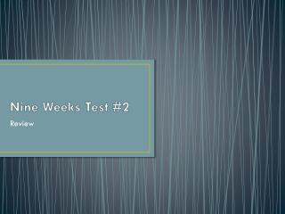 Nine Weeks Test #2
