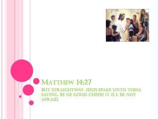 Matthew 14:27