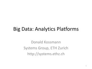 Big Data: Analytics Platforms