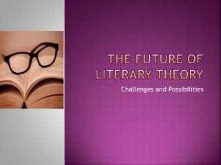 The Future of Literary Theory