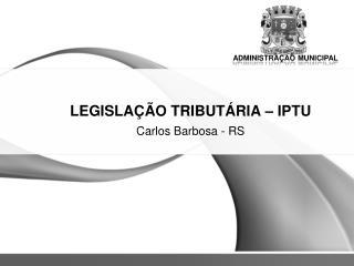 LEGISLAÇÃO TRIBUTÁRIA – IPTU