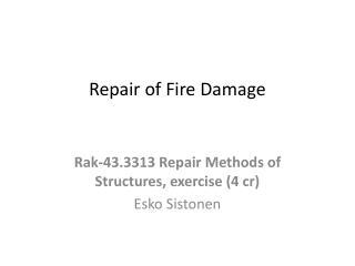 Repair of Fire Damage