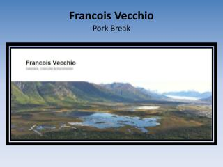 Francois Vecchio Pork Break