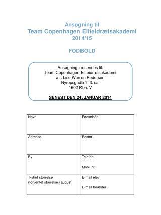 Ansøgning til  Team Copenhagen Eliteidrætsakademi 2014/15 FODBOLD