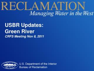 USBR Updates:  Green River CRFS Meeting Nov 8, 2011
