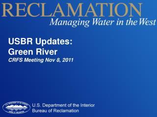 USBR Updates:  Green River CRFS Meeting Nov 8, 2011
