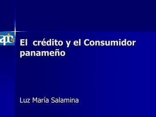 El  crédito y el Consumidor panameño