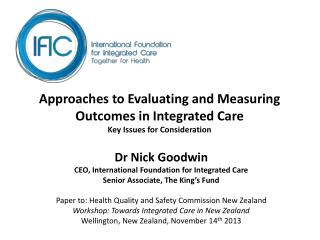 Approaches to Evaluating and Measuring Outcomes in Integrated Care Key Issues for Consideration