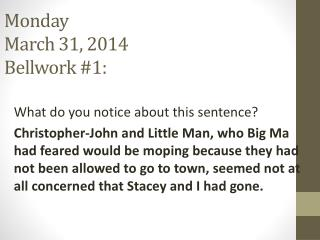 Monday March 31, 2014 Bellwork  #1: