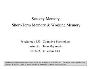 Sensory  Memory, Short-Term Memory & Working Memory