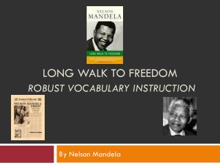 Long Walk to Freedom Robust Vocabulary Instruction