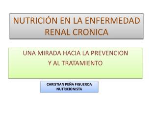 NUTRICIÓN EN LA ENFERMEDAD RENAL CRONICA
