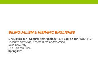 BILINGUALISM & Hispanic  Englishes