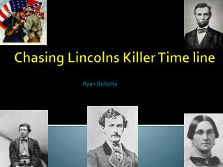 Chasing Lincolns Killer Time line