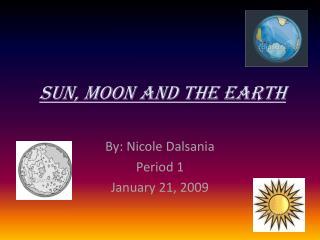 Sun, moon and the Earth
