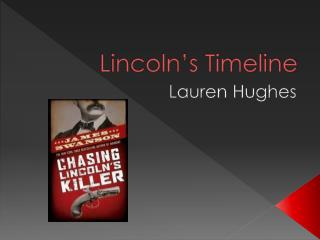 Lincoln's Timeline