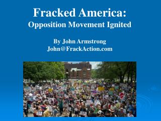 Fracked America: Opposition Movement Ignited