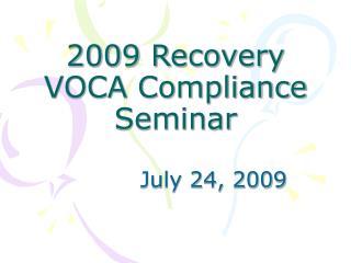 2009 Recovery VOCA Compliance Seminar