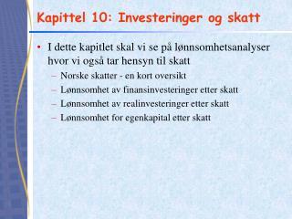 Kapittel 10: Investeringer og skatt