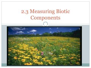 2.3 Measuring Biotic Components