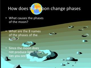 How does the moon change phases ?