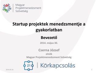 Startup projektek menedzsmentje a  gyakorlatban Bevezet?