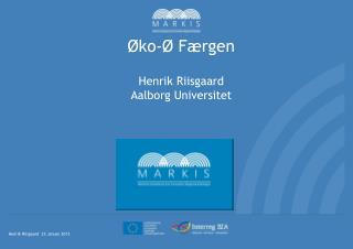 Øko -Ø  Færgen Henrik Riisgaard Aalborg  Universitet