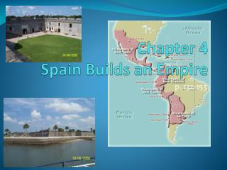 Chapter 4 Spain Builds an Empire