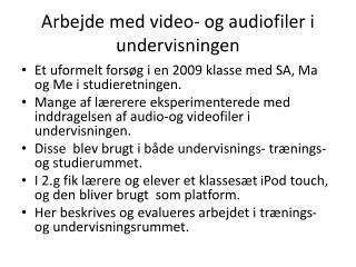 Arbejde med video- og  audiofiler  i undervisningen