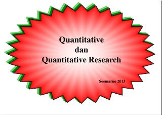 Quantitative dan Quantitative Research Soemarno 2013