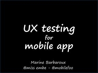 UX  testing for  mobile  app