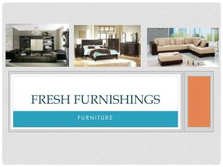 Fresh furnishings