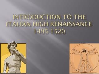 Introduction to the Italian High Renaissance 1495-1520