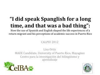 CALPIU 2012 Lisa Ortiz MAEE Candidate, University of Puerto Rico,  Mayagüez