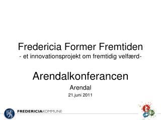 Fredericia Former Fremtiden - et innovationsprojekt om fremtidig velfærd-
